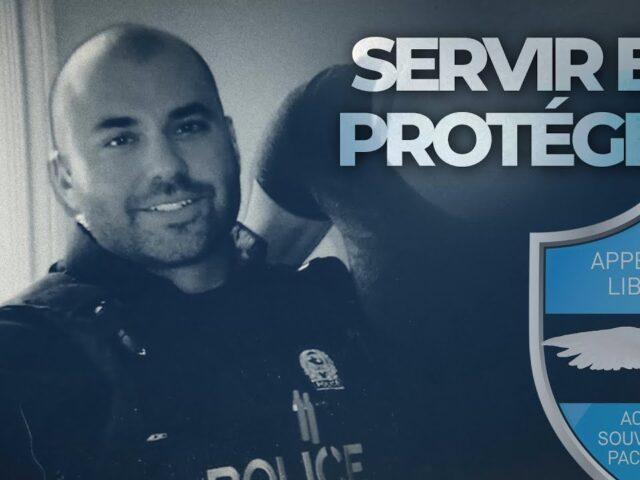 Servir et Protéger   Maxime Ouimet et Appel à la Liberté